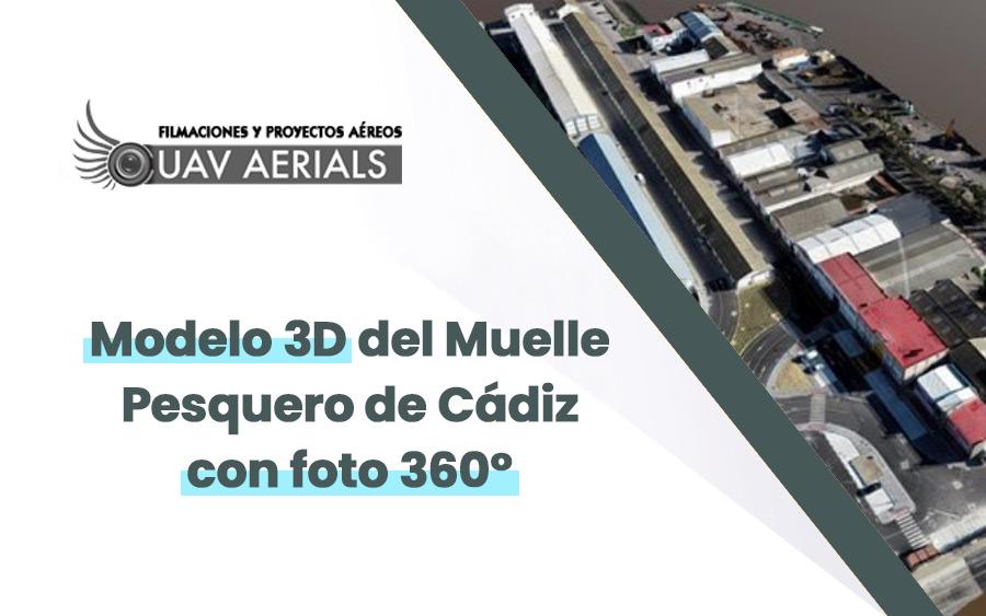 Modelo 3D del Muelle Pesquero de Cádiz con Foto 360º